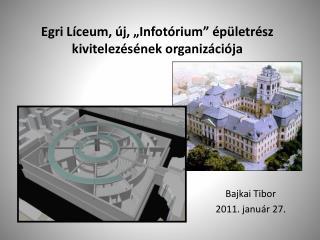 """Egri Líceum, új, """"Infotórium"""" épületrész kivitelezésének organizációja"""