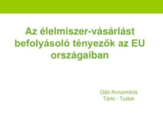 Az élelmiszer-vásárlást befolyásoló tényezők az EU országaiban
