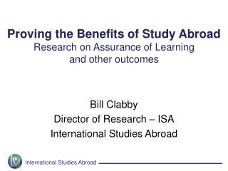 Proving the Benefits of Study Abroad Research on Assurance of Learning  and other outcomes