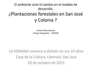 LA SEMANA convoca a debatir en sus 10 años Casa de la Cultura, Libertad, San José