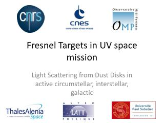 Fresnel Targets in UV space mission