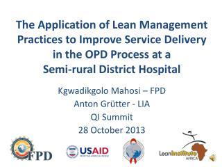 Kgwadikgolo Mahosi  – FPD Anton  Grütter  -  LIA QI Summit 28 October 2013