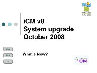iCM v8 System upgrade October 2008