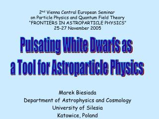 Marek Biesiada Department of Astrophysics and Cosmology University of Silesia Katowice, Poland