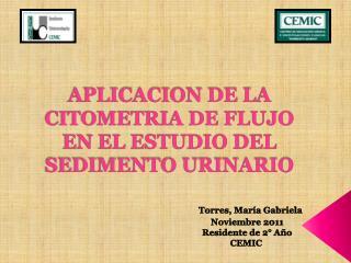 APLICACION DE LA CITOMETRIA DE FLUJO EN EL ESTUDIO DEL SEDIMENTO URINARIO