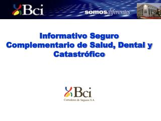 Informativo Seguro Complementario de Salud, Dental y Catastr�fico
