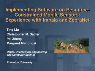 Implementing Software on Resource-Constrained Mobile Sensors: Experience with Impala and ZebraNet