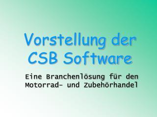 Vorstellung der  CSB Software