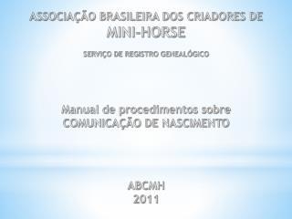 ASSOCIAÇÃO BRASILEIRA DOS CRIADORES DE  MINI-HORSE SERVIÇO DE REGISTRO GENEALÓGICO