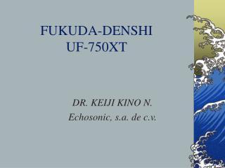 FUKUDA-DENSHI UF-750XT