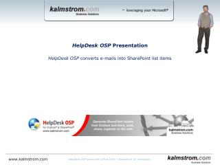 HelpDesk OSP  Presentation HelpDesk OSP  converts  e-mails  into  SharePoint list  items