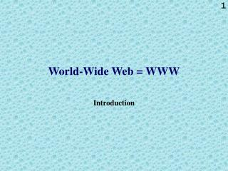 World-Wide Web = WWW