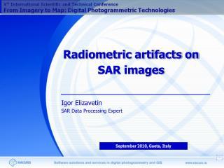 Radiometric artifacts on SAR images