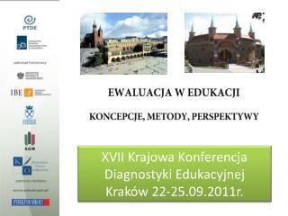 XVII Krajowa Konferencja Diagnostyki Edukacyjnej Krak�w 22-25.09.2011r.