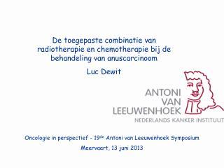 Oncologie in perspectief -  19 de  Antoni van Leeuwenhoek Symposium Meervaart, 13 juni 2013