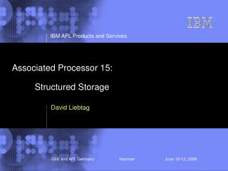 Associated Processor 15: 	Structured Storage