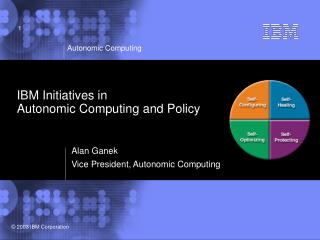 IBM Initiatives in  Autonomic Computing and Policy