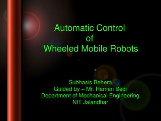 Automatic Control of  Wheeled Mobile Robots