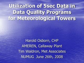 Utilization of 5sec Data in Data Quality Programs  for Meteorological Towers