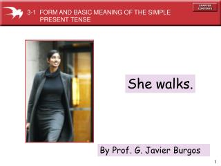 She walks.