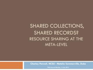 Shared Collections, Shared Records? Resource sharing at the meta-level