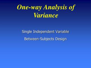 Single Independent Variable Between-Subjects Design