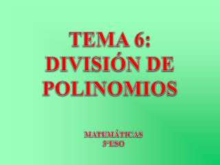 TEMA 6: DIVISI�N DE POLINOMIOS