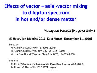 Effects of vector – axial-vector mixing  to  dilepton  spectrum  in hot and/or dense matter