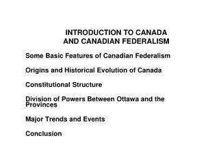 INTRODUCTION TO CANADA  AND CANADIAN FEDERALISM