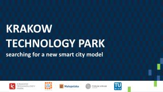 KRAKOW TECHNOLOGY PARK searching  for a  new  smart  city  model