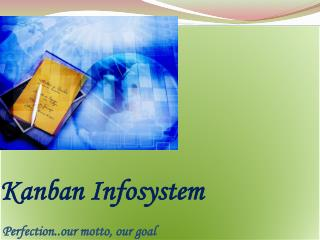 Kanban Infosystem  Perfection..our motto, our goal