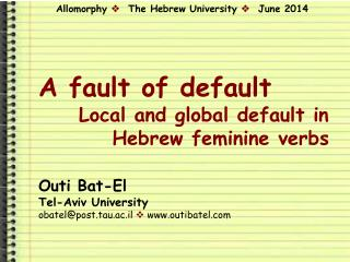 A fault of default Local and global default in Hebrew feminine verbs