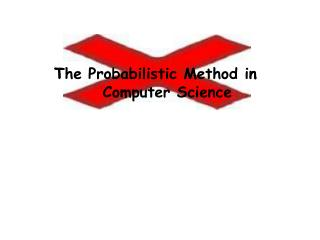 The  Probabilistic Method  in 	              Computer Science