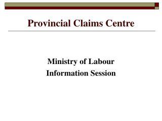 Provincial Claims Centre