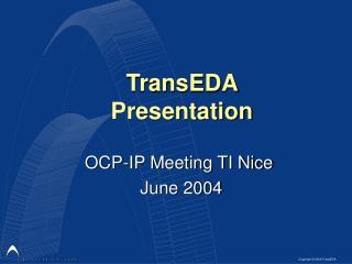 TransEDA  Presentation
