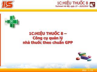 1С: HIỆU THUỐC 8 – Công cụ quản  lý nhà thuốc  theo chuẩn GPP