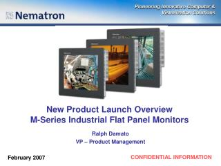 New Product Launch Overview M-Series Industrial Flat Panel Monitors