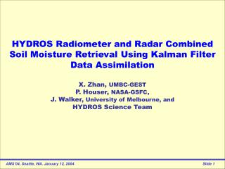 HYDROS Radiometer and Radar Combined Soil Moisture Retrieval Using Kalman Filter Data Assimilation