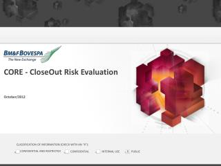 CORE -  CloseOut Risk Evaluation October /2012