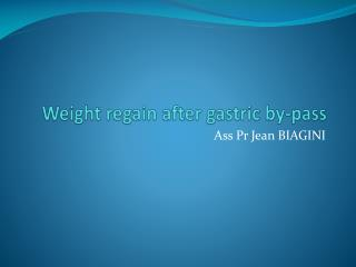Weight regain after gastric by-pass