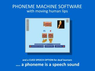 PHONEME MACHINE SOFTWARE with moving human lips