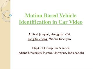 Motion Based Vehicle Identification in Car Video