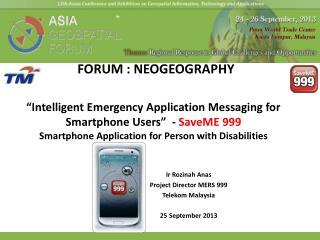 Ir Rozinah Anas Project Director MERS 999 Telekom Malaysia 25 September 2013