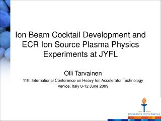 Ion Beam Cocktail Development and ECR Ion Source Plasma Physics Experiments at JYFL