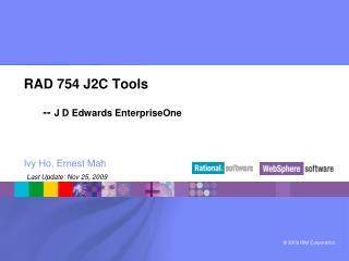 RAD 754 J2C Tools       --  J D Edwards EnterpriseOne