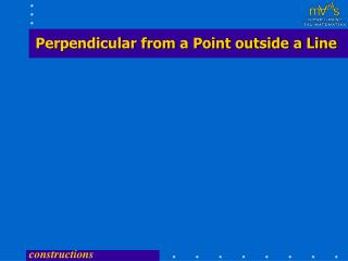 Perpendicular from a Point outside a Line