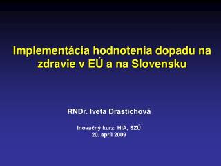 Implementácia hodnotenia dopadu na zdravie v EÚ a na Slovensku