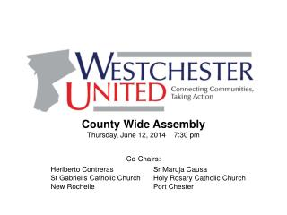County Wide Assembly Thursday, June 12, 2014    7:30 pm
