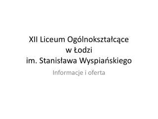 XII Liceum Ogólnokształcące w Łodzi im. Stanisława Wyspiańskiego