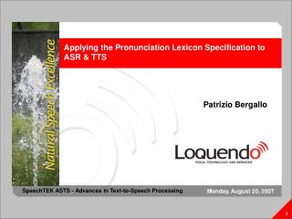 Applying the Pronunciation Lexicon Specification to ASR & TTS